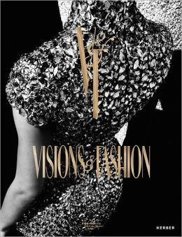 Visions & Fashion: Capturing Style 1980-2010