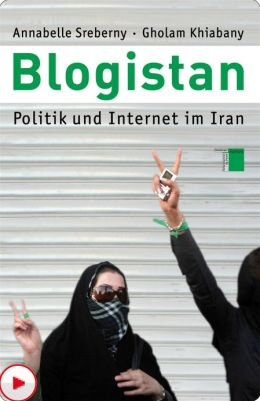 Blogistan: Politik und Internet in Iran