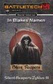 Book Cover Image. Title: BattleTech:  Silent-Reapers-Zyklus 3: In Blakes Namen, Author: Daniel Isberner