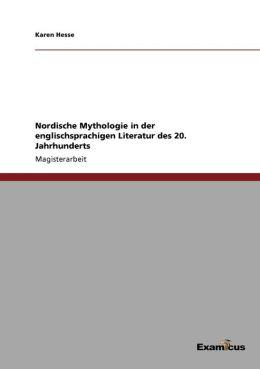 Nordische Mythologie in Der Englischsprachigen Literatur Des 20. Jahrhunderts
