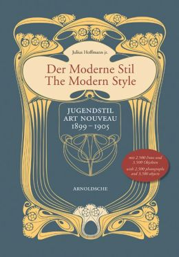 Modern Style: Jugendstil/Art Nouveau 1899-1905