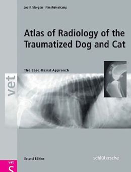 An Atlas of Radiology of the Traumatized Dog and Cat: The case-based approach