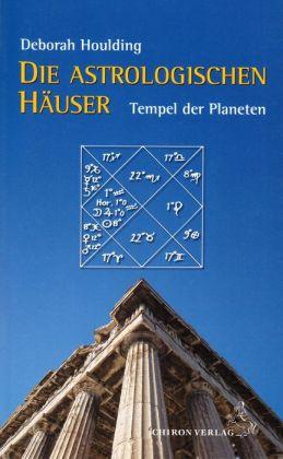 Die astrologischen Häuser: Tempel der Planeten
