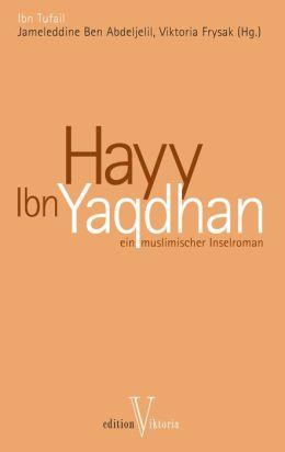 Hayy Ibn Yaqdhan: Ein muslimischer Inselroman