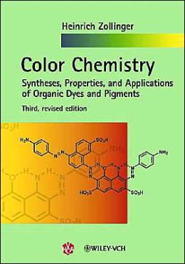 Color Chemistry: Syntheses, Properties, and Applications of Organic Dyes and Pigments