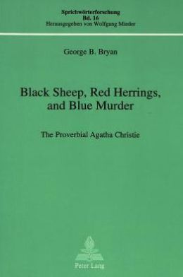 Black Sheep Red Herrings and Blue Murder the Proverbial Agatha Christie