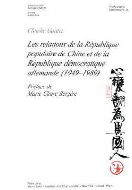 Les Relations de la Republique Populaire de Chine et de la Republique Democratique Allemande (1949-1989)