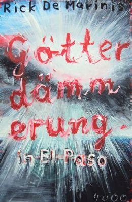 Götterdämmerung in El Paso