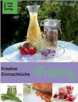 Kreative Einmachkuche - Fruhling