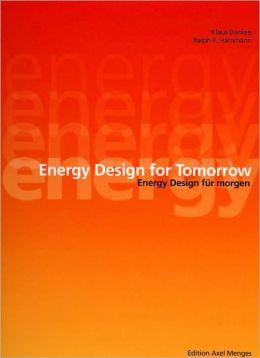 Energy Designs for Tomorrow