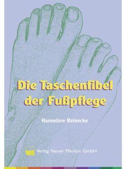 Die Taschenfibel der Fußpflege