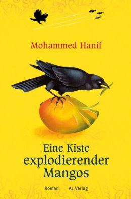 Eine Kiste explodierender Mangos: Roman