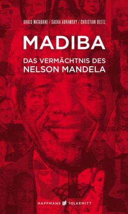 Madiba: Das Vermächtnis des Nelson Mandela