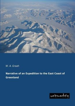 Narrative of an Expedition to the East Coast of Greenland