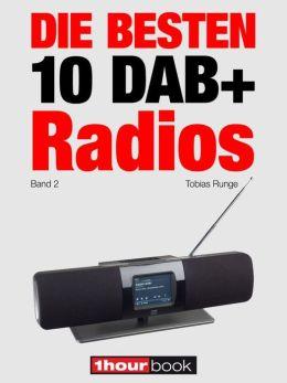 Die besten 10 DAB+-Radios (Band 2): 1hourbook