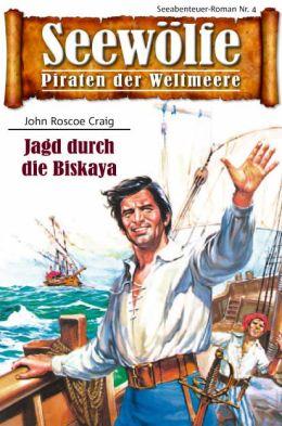 Seewölfe - Piraten der Weltmeere 4: Jagd durch die Biskaya