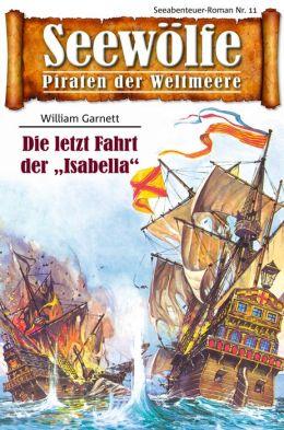 Seewölfe - Piraten der Weltmeere 11: Die letzte Fahrt der