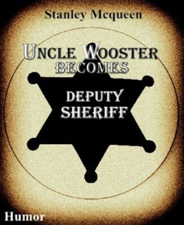 Uncle Wooster Becomes Deputy Sheriff