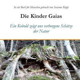 Die Kinder Gaias: Ein Kobold zeigt uns verborgene Schätze der Natur