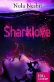 Book Cover Image. Title: Sharklove:  Kurzroman, Author: Nola Nesbit