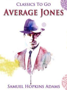 Average Jones: Revised Edition of Original Version