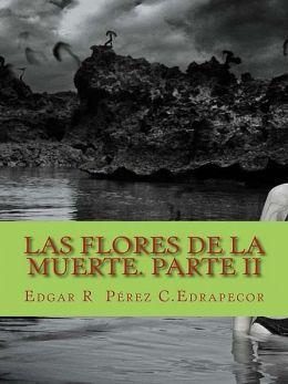 Las Flores de La Muerte II