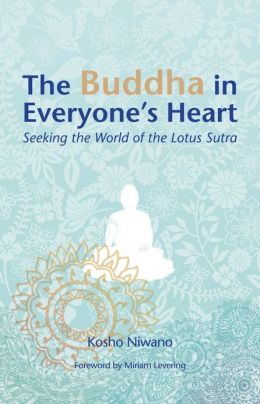 The Buddha in Everyone's Heart: Seeking the World of the Lotus Sutra