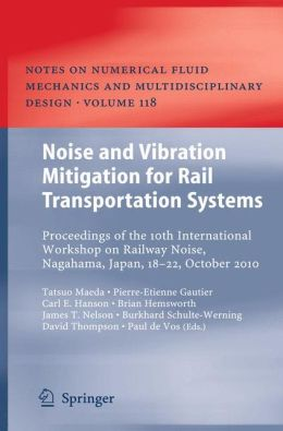 Noise and Vibration Mitigation for Rail Transportation Systems: Proceedings of the 10th International Workshop on Railway Noise, Nagahama, Japan, 18-22 October 2010