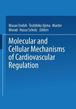 Molecular and Cellular Mechanisms of Cardiovascular Regulation