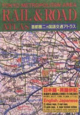 Tokyo Metropolitan Area Rail and Road Atlas