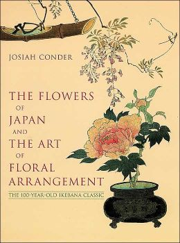 The Flowers of Japan and the Art of Floral Arrangement: The 100-Year-Old Ikebana Classic