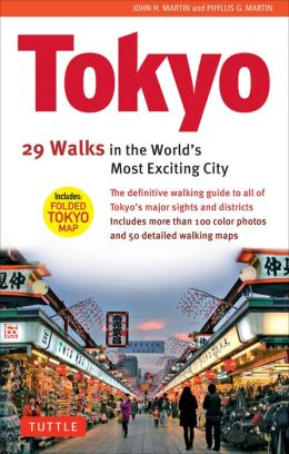 Tokyo: 29 Walks in the World's Most Exciting City