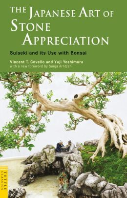 The Japanese Art of Stone Appreciation: Suiseki and its use with Bonsai
