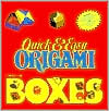 Quick and Easy Origami Boxes