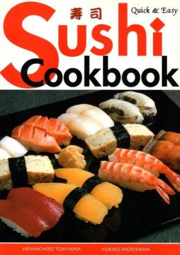 Sushi Cookbook (Quick and Easy Series)