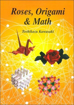 Roses, Origami and Math