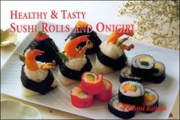Healthy & Tasty Sushi Rolls and Onigiri