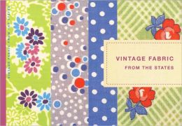 Vintage Fabric from The States: A Visual Introduction to American Vintage Fabrics