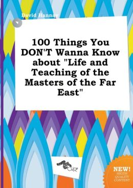 100 Things You DON'T Wanna Know about