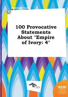 100 Provocative Statements About