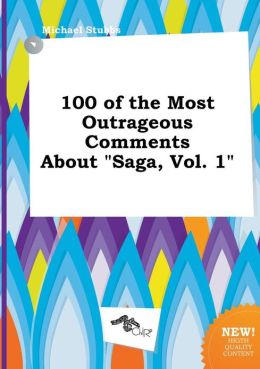 100 of the Most Outrageous Comments About