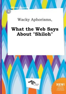 Wacky Aphorisms, What the Web Says about