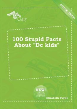 100 Stupid Facts about