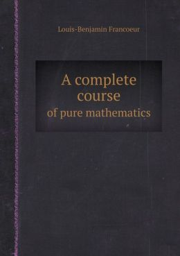 A Complete Course of Pure Mathematics