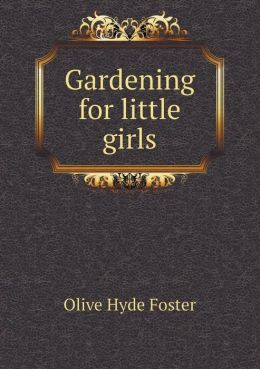 Gardening for Little Girls