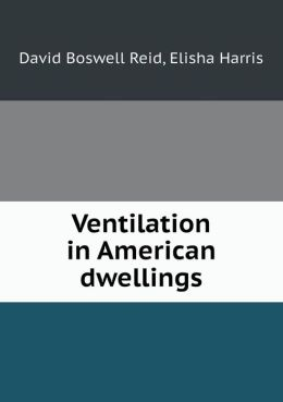 Ventilation in American Dwellings