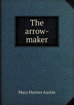 The Arrow-Maker