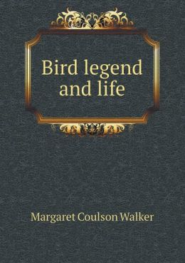 Bird Legend and Life