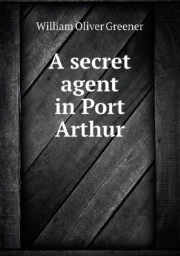 A Secret Agent in Port Arthur