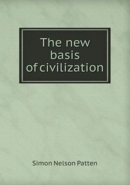 The new basis of civilization